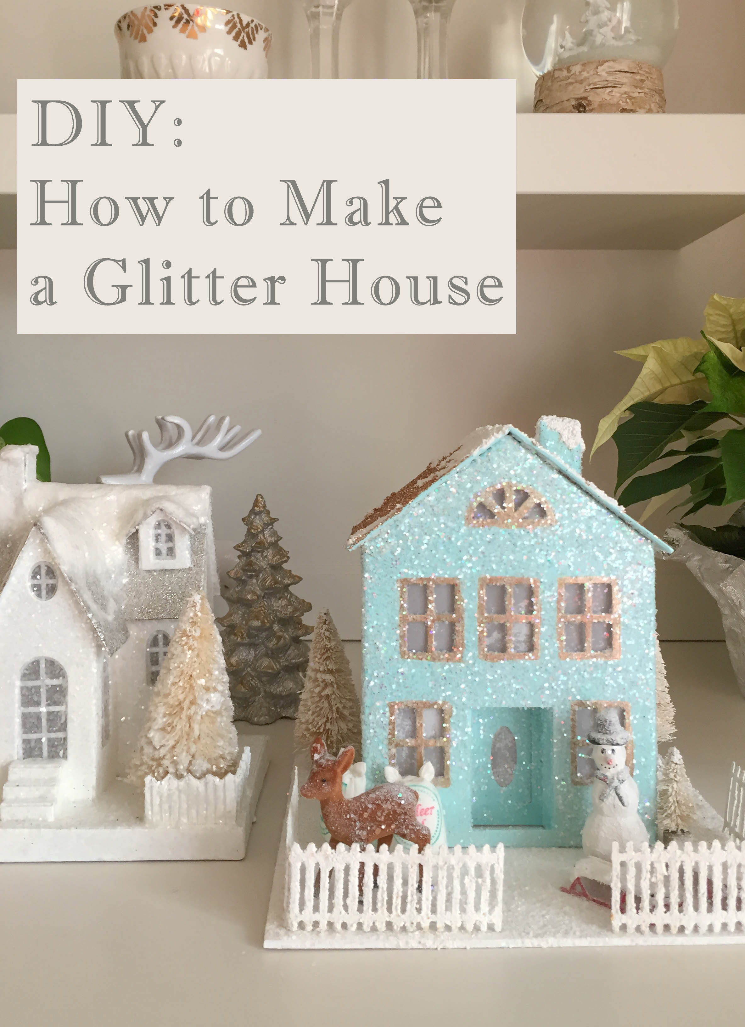 DIY Christmas Decoration, Glitter House